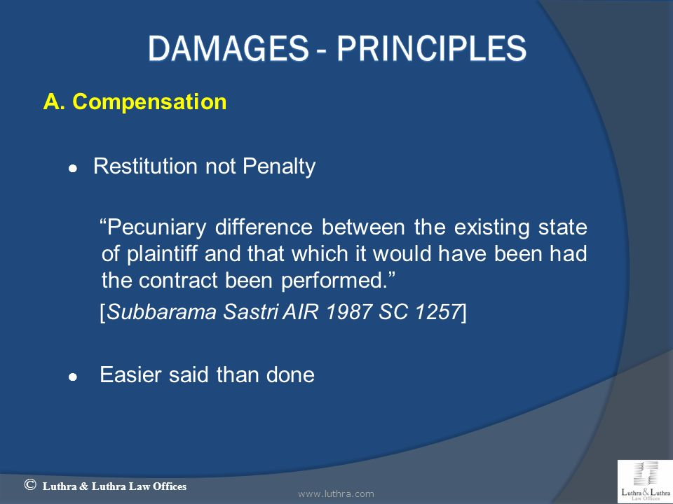 Damages - Principles A. Compensation Restitution not Penalty
