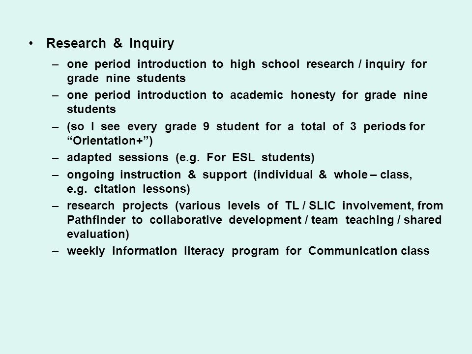 Research & Inquiry one period introduction to high school research / inquiry for grade nine students.