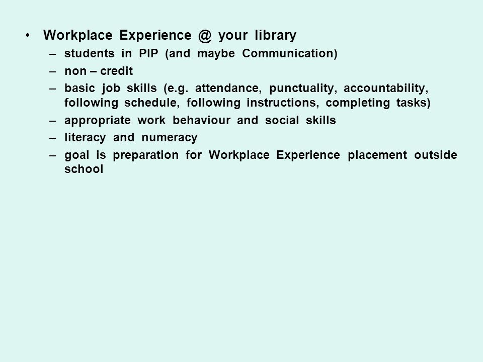 Workplace Experience @ your library