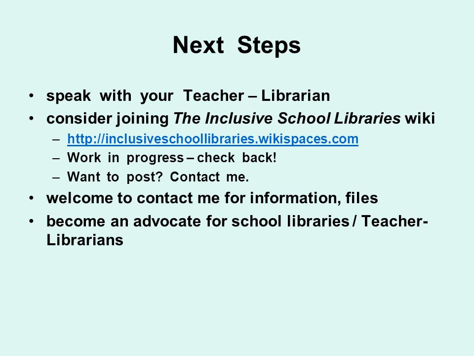 Next Steps speak with your Teacher – Librarian