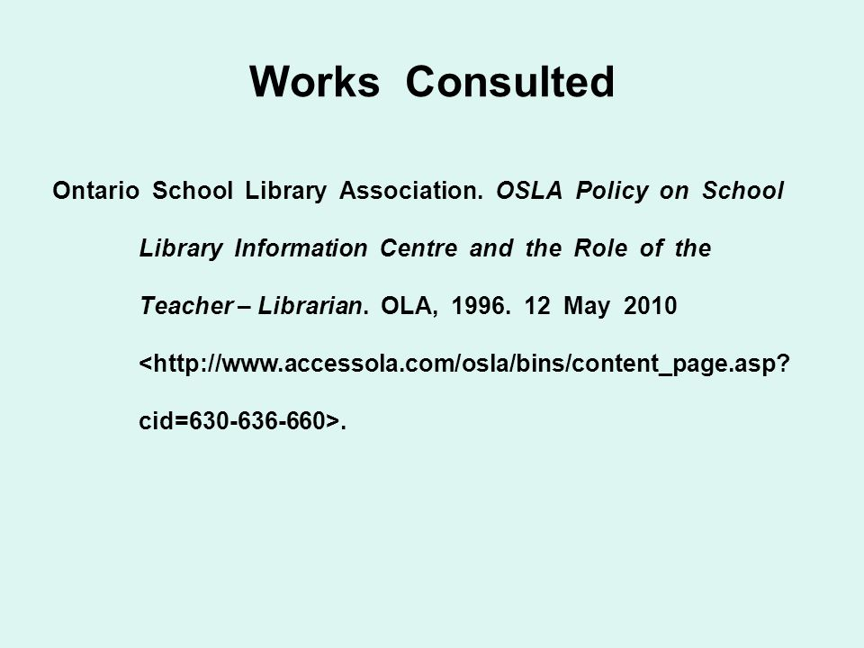 Works Consulted Ontario School Library Association. OSLA Policy on School.