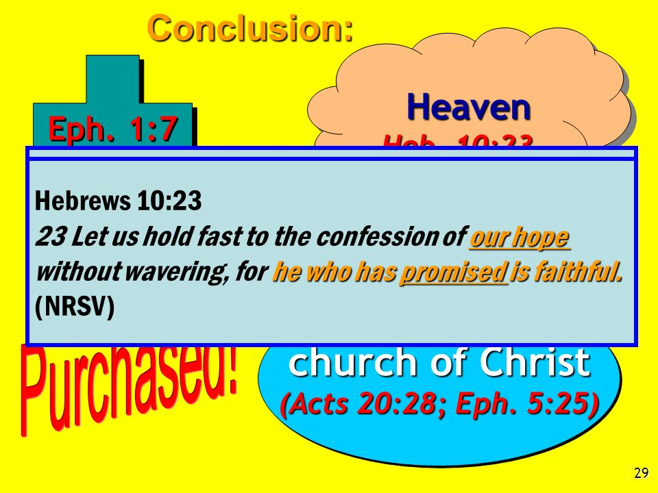 church of Christ Conclusion: Heaven Eph. 1:7 Heb. 10:23 Ephesians 1:7