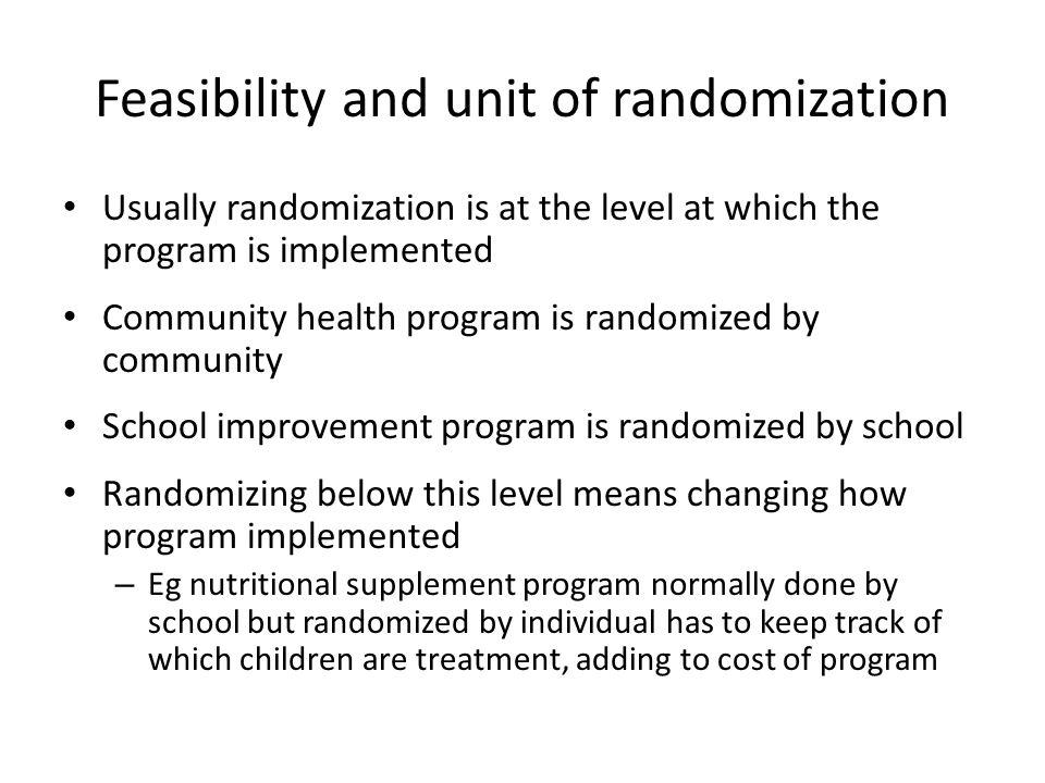 Feasibility and unit of randomization