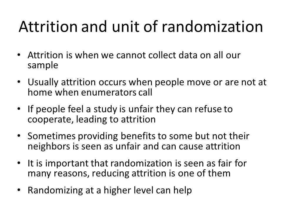 Attrition and unit of randomization