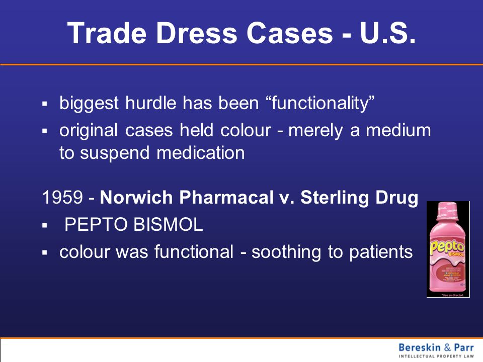 Trade Dress Cases - U.S. biggest hurdle has been functionality