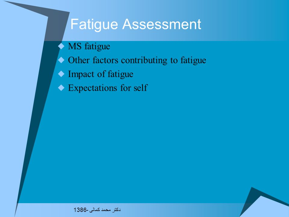 Fatigue Assessment MS fatigue Other factors contributing to fatigue