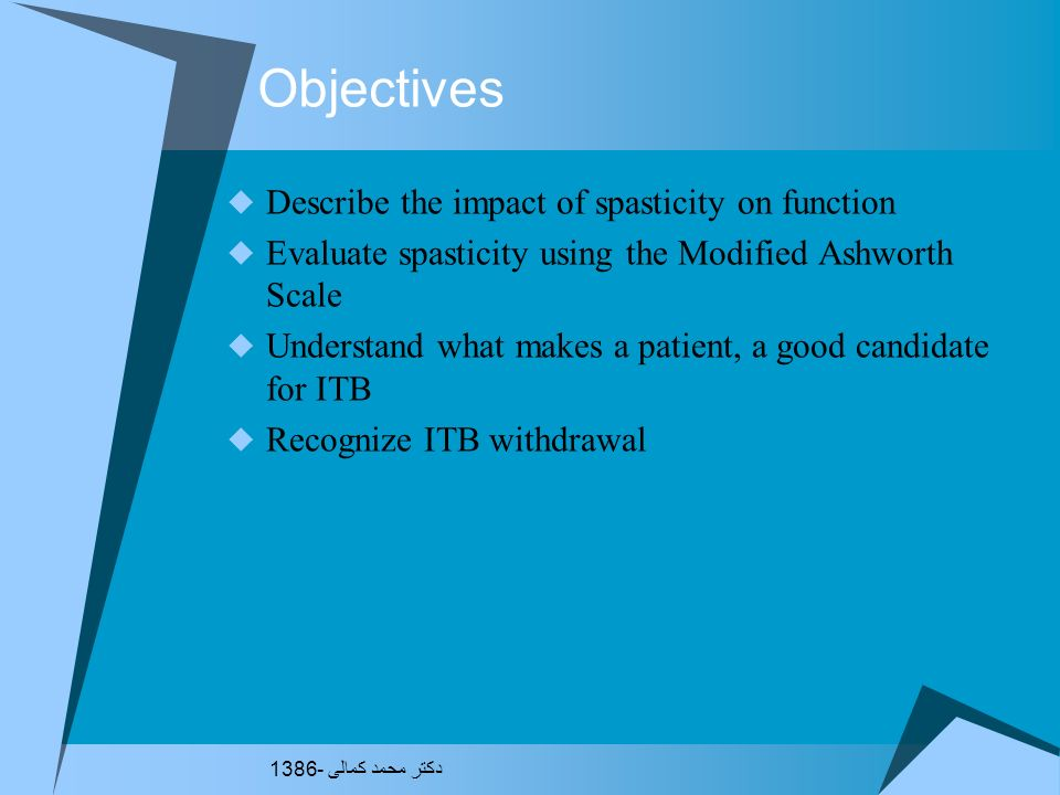 Objectives Describe the impact of spasticity on function