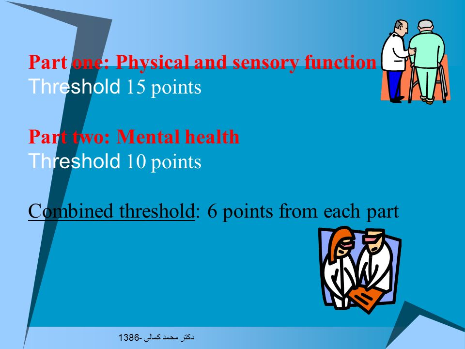 Part one: Physical and sensory function Threshold 15 points