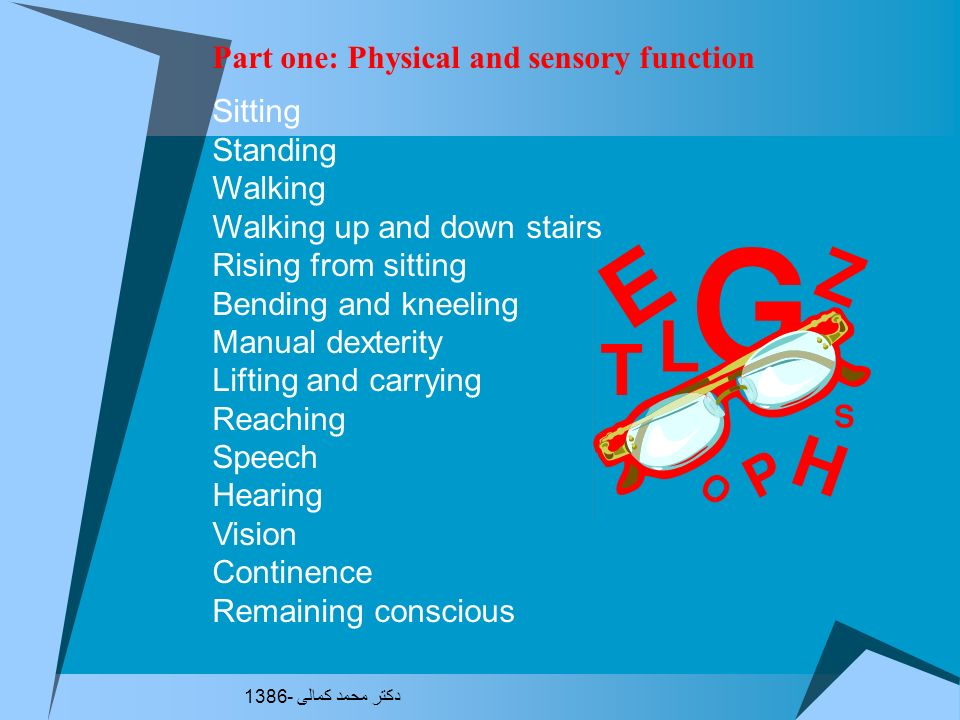 Part one: Physical and sensory function Sitting Standing Walking