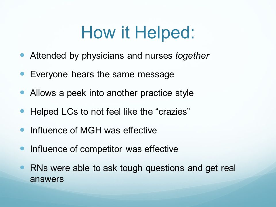 How it Helped: Attended by physicians and nurses together