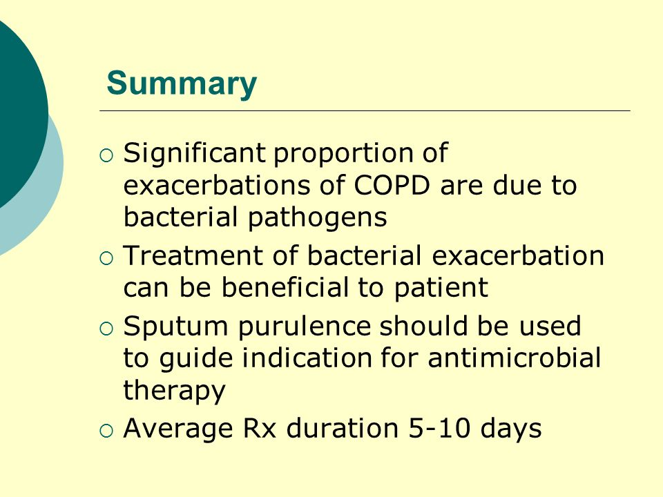 SummarySignificant proportion of exacerbations of COPD are due to bacterial pathogens.