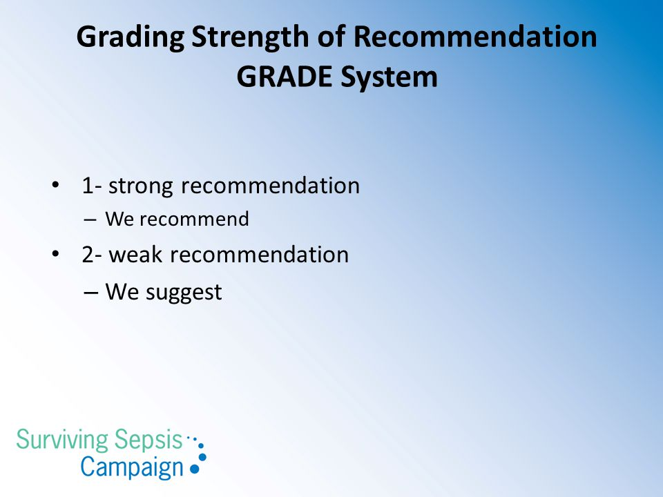 Grading Strength of Recommendation GRADE System
