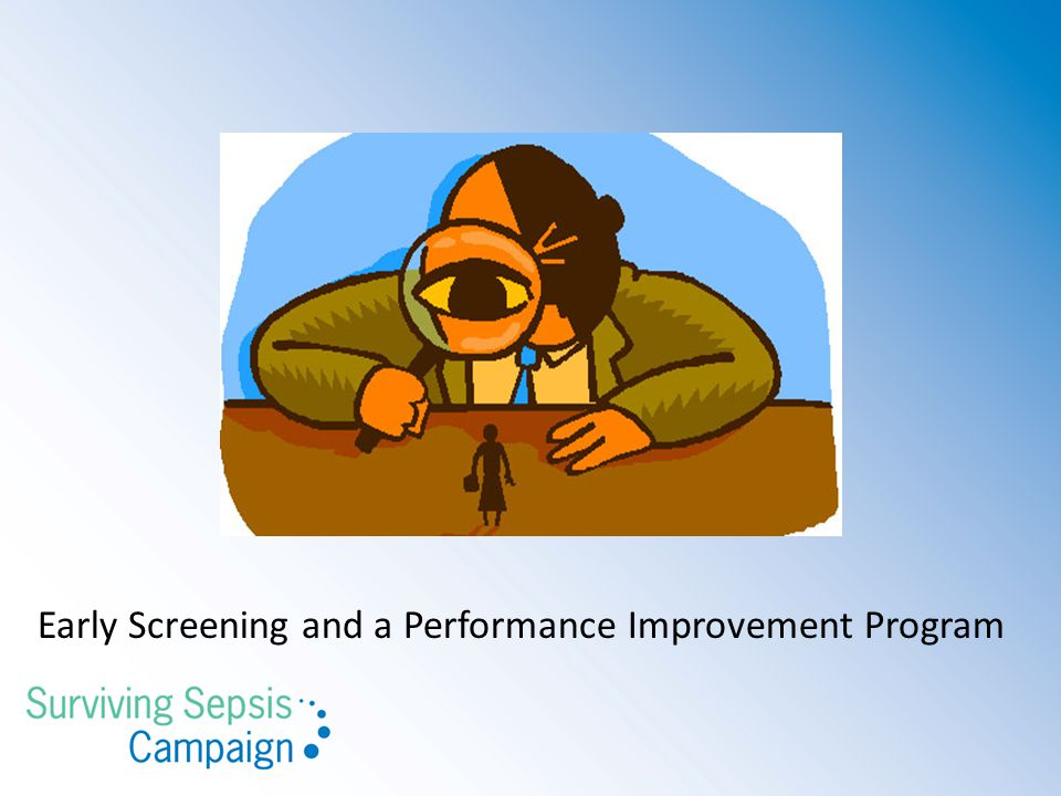 Early Screening and a Performance Improvement Program
