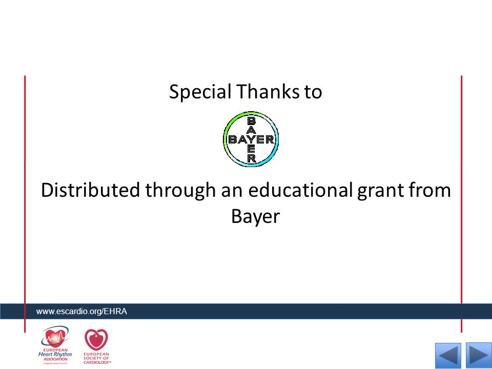 Special Thanks to Distributed through an educational grant from Bayer