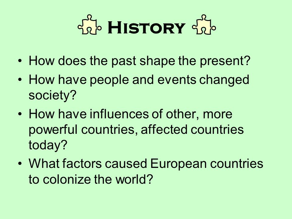 History How does the past shape the present