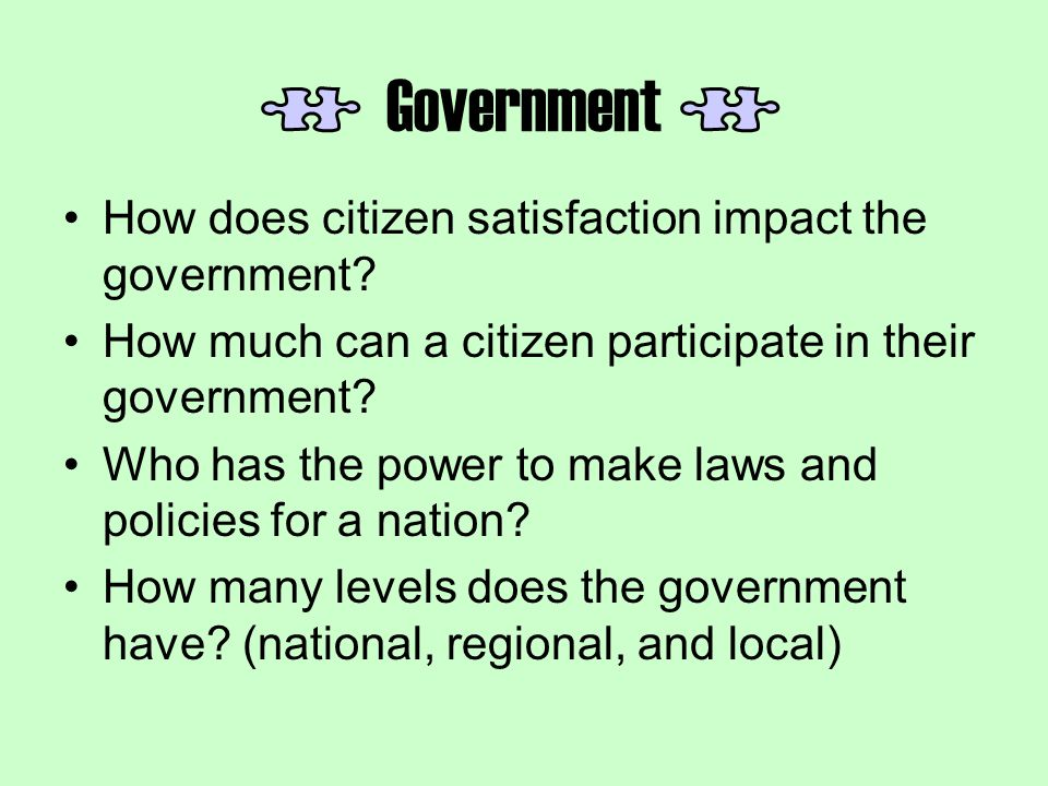 Government How does citizen satisfaction impact the government