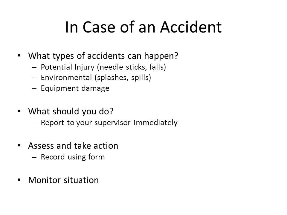 In Case of an Accident What types of accidents can happen