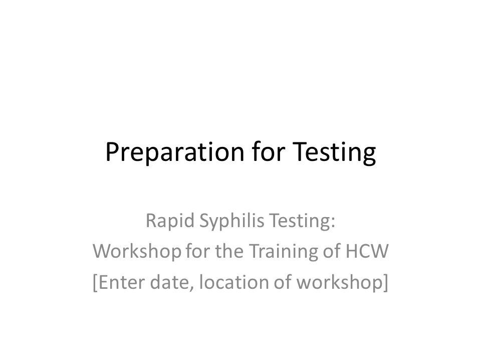 Preparation for Testing