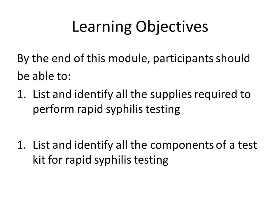 Learning Objectives By the end of this module, participants should