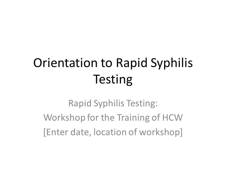 Orientation to Rapid Syphilis Testing