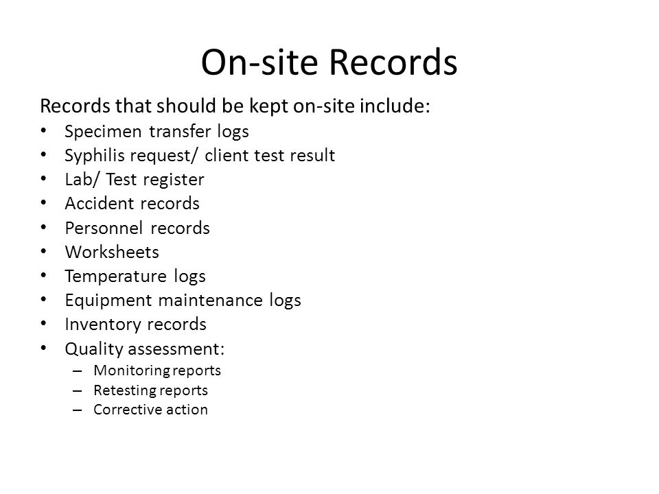 On-site Records Records that should be kept on-site include: