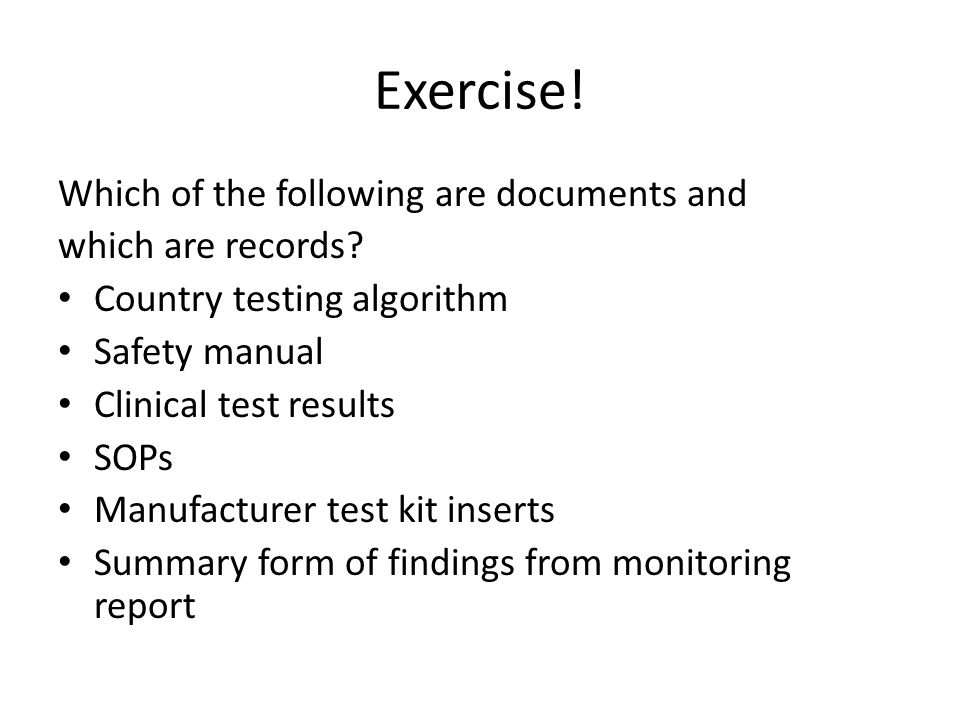 Exercise! Which of the following are documents and which are records