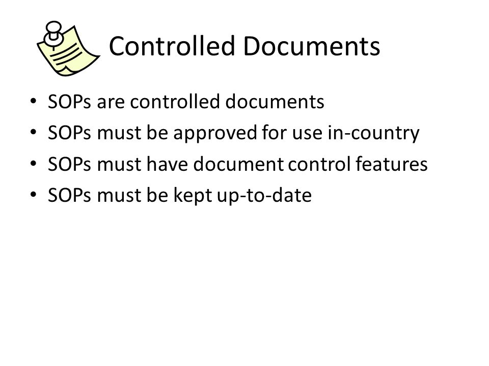 Controlled Documents SOPs are controlled documents