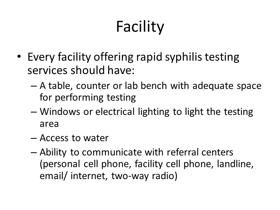 Facility Every facility offering rapid syphilis testing services should have: