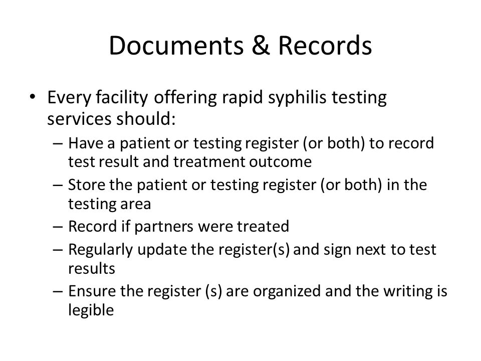 Documents & Records Every facility offering rapid syphilis testing services should: