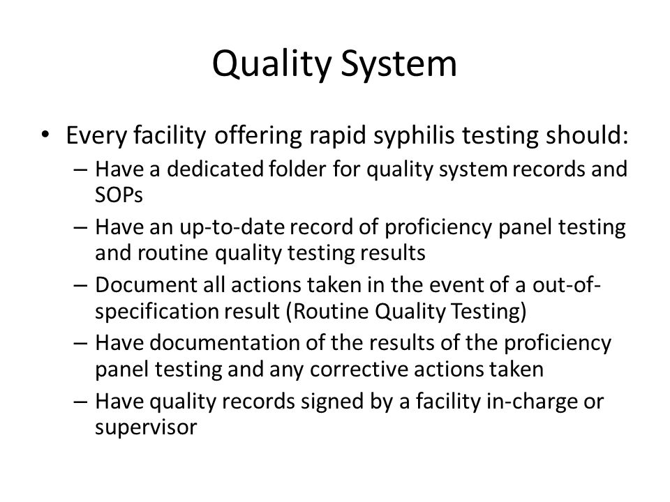 Quality System Every facility offering rapid syphilis testing should: