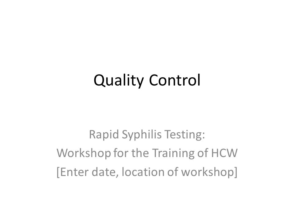 Quality Control Rapid Syphilis Testing: