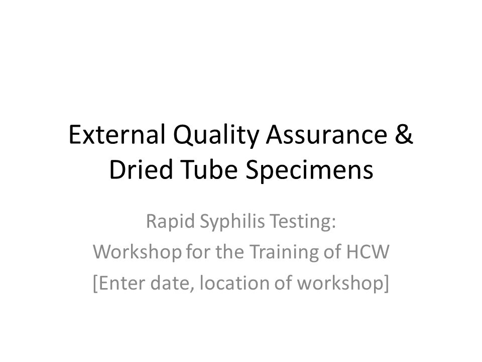 External Quality Assurance & Dried Tube Specimens