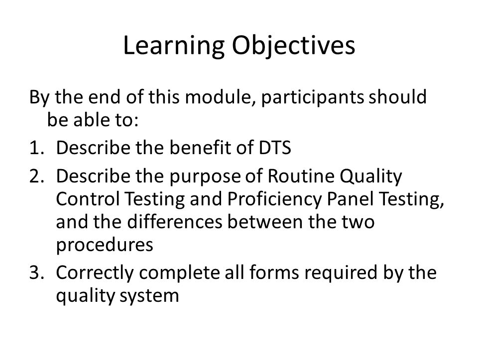 Learning Objectives By the end of this module, participants should be able to: Describe the benefit of DTS.