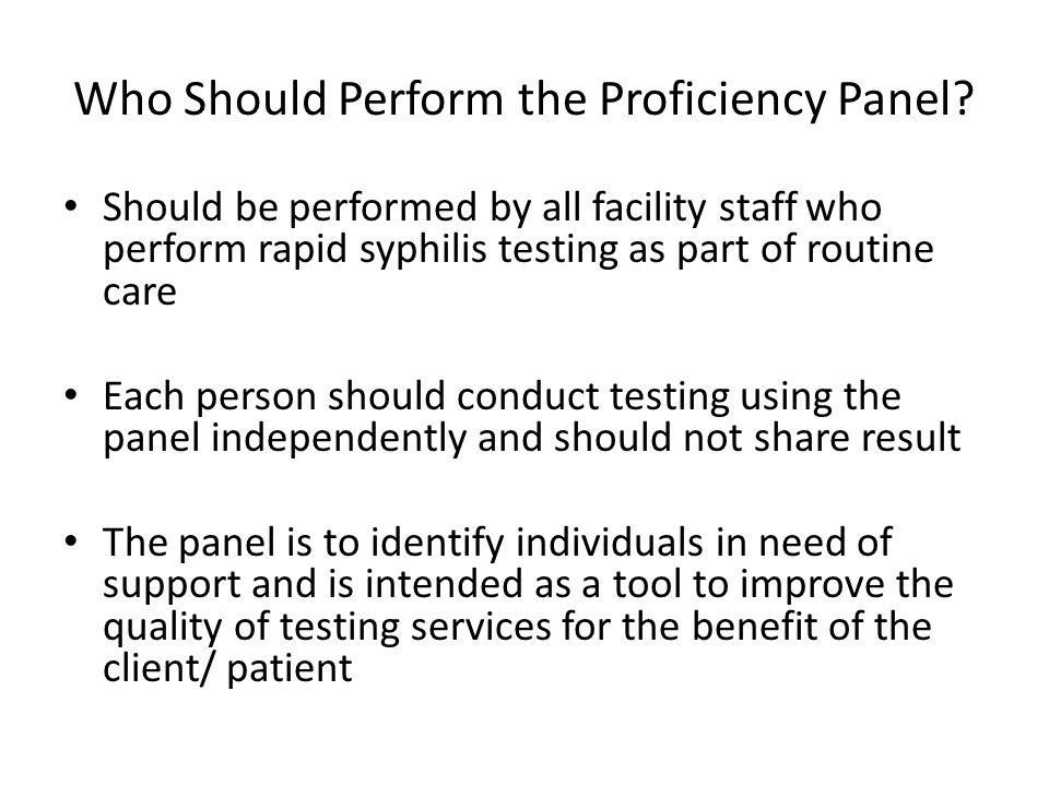 Who Should Perform the Proficiency Panel