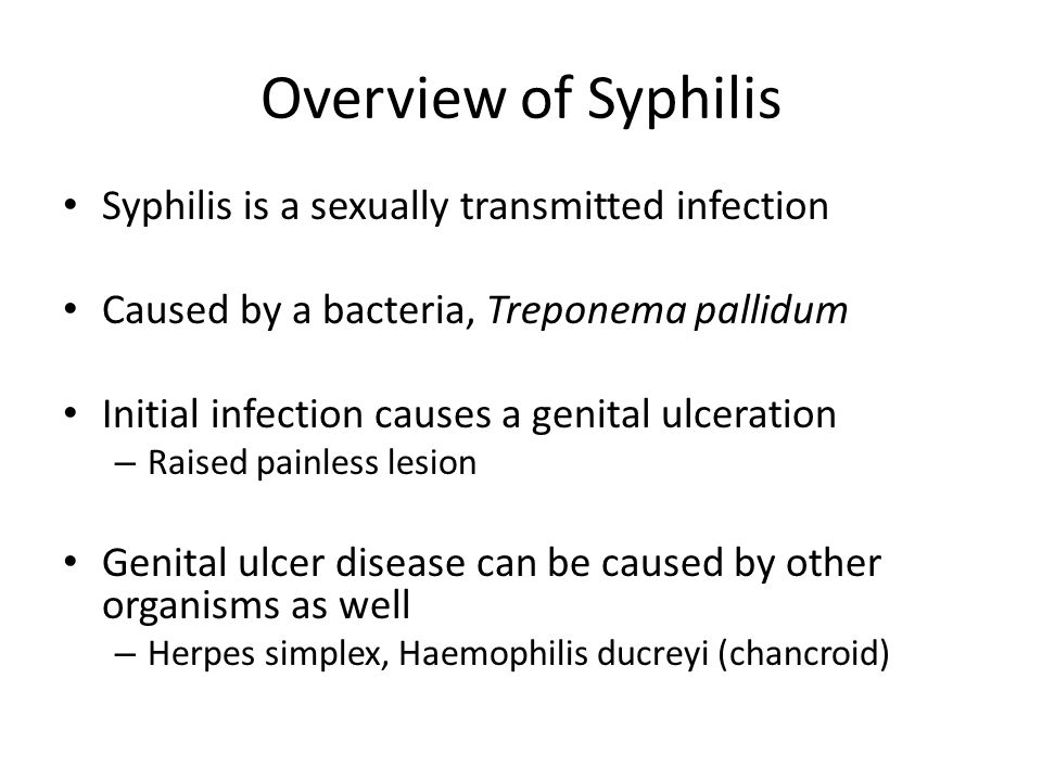 Overview of Syphilis Syphilis is a sexually transmitted infection