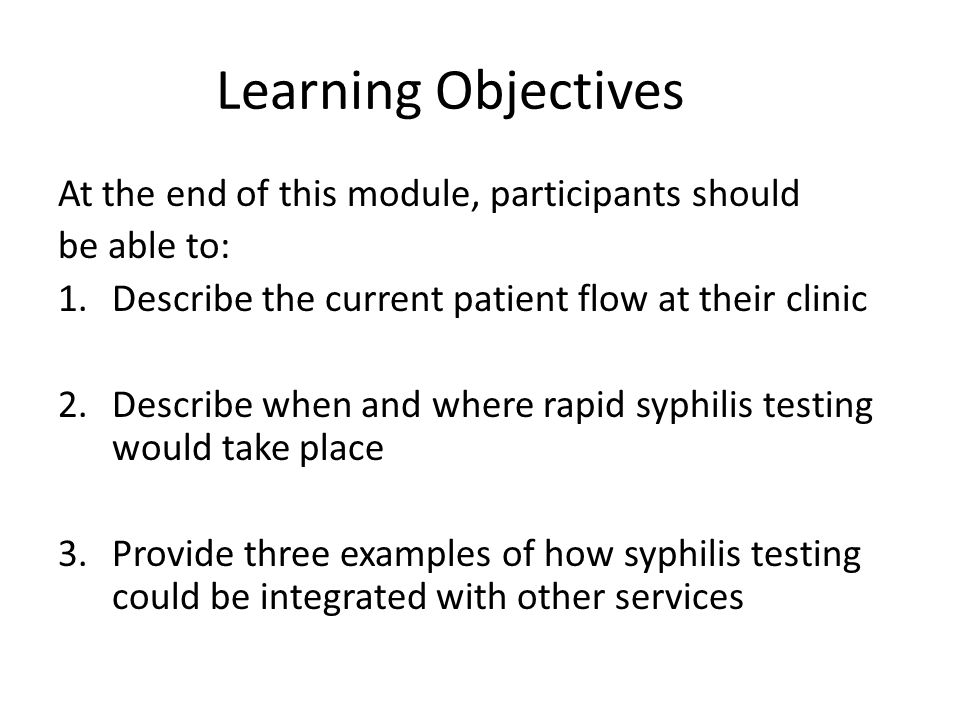 Learning Objectives At the end of this module, participants should