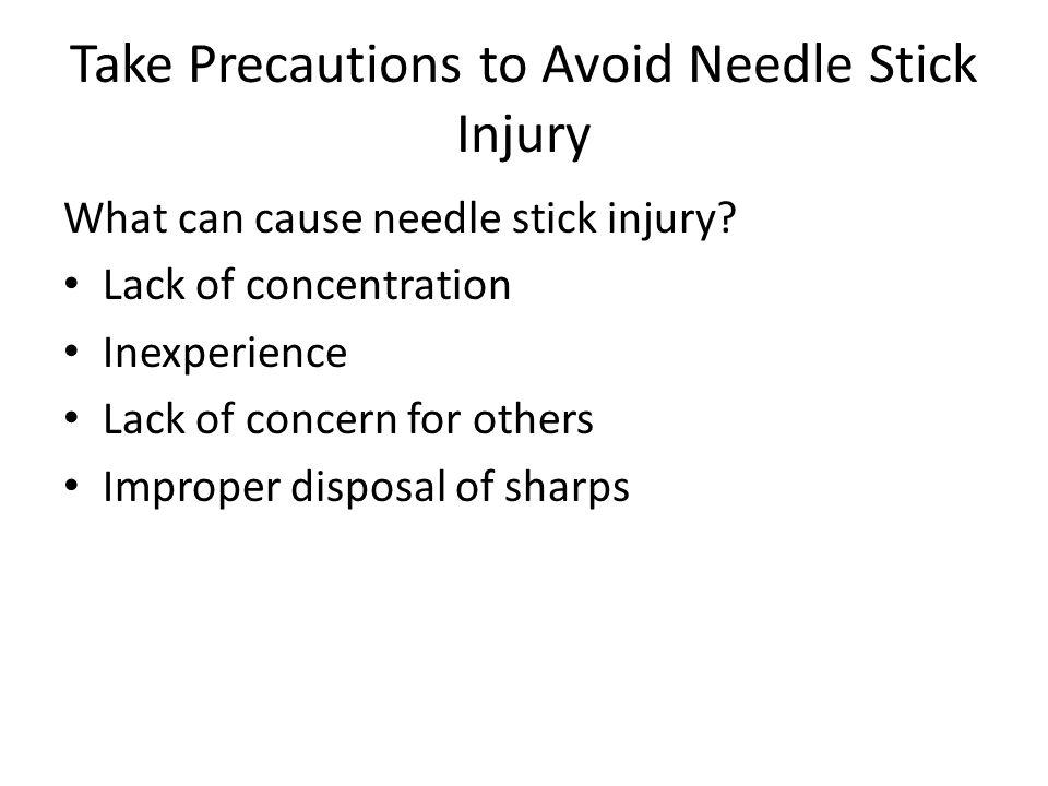 Take Precautions to Avoid Needle Stick Injury