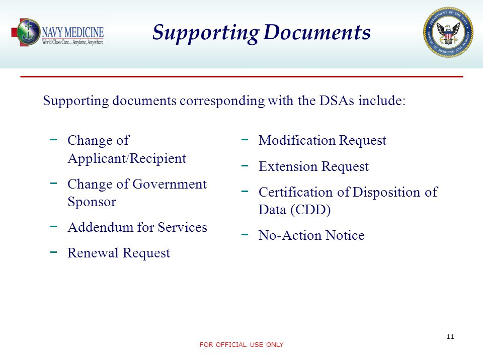 Supporting Documents Supporting documents corresponding with the DSAs include: Change of Applicant/Recipient.
