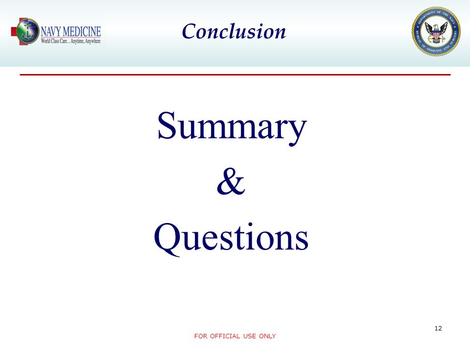 Conclusion Summary & Questions FOR OFFICIAL USE ONLY