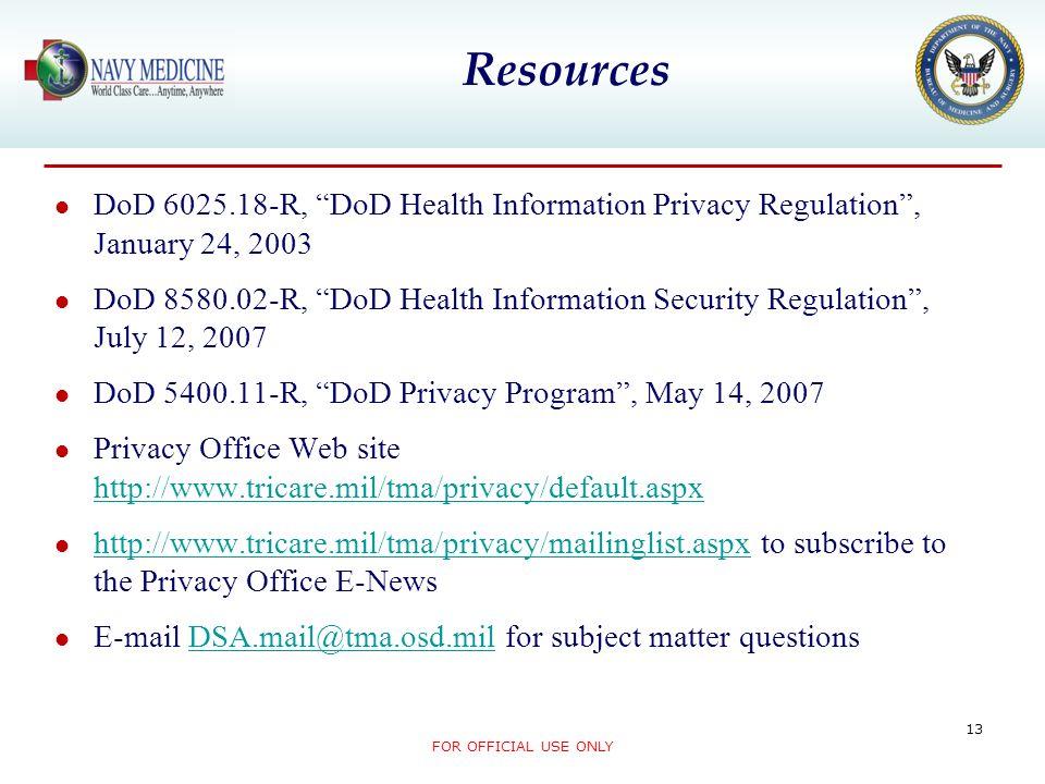 ResourcesDoD 6025.18-R, DoD Health Information Privacy Regulation , January 24, 2003.