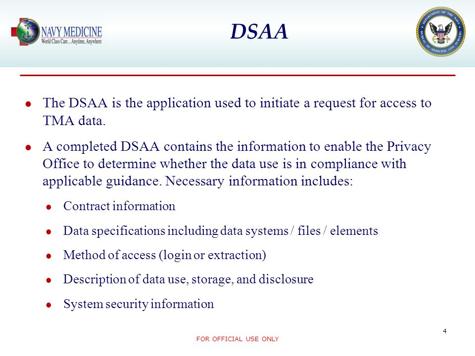 DSAA The DSAA is the application used to initiate a request for access to TMA data.