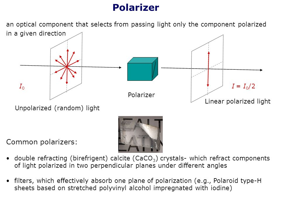 Polarizer Common polarizers: