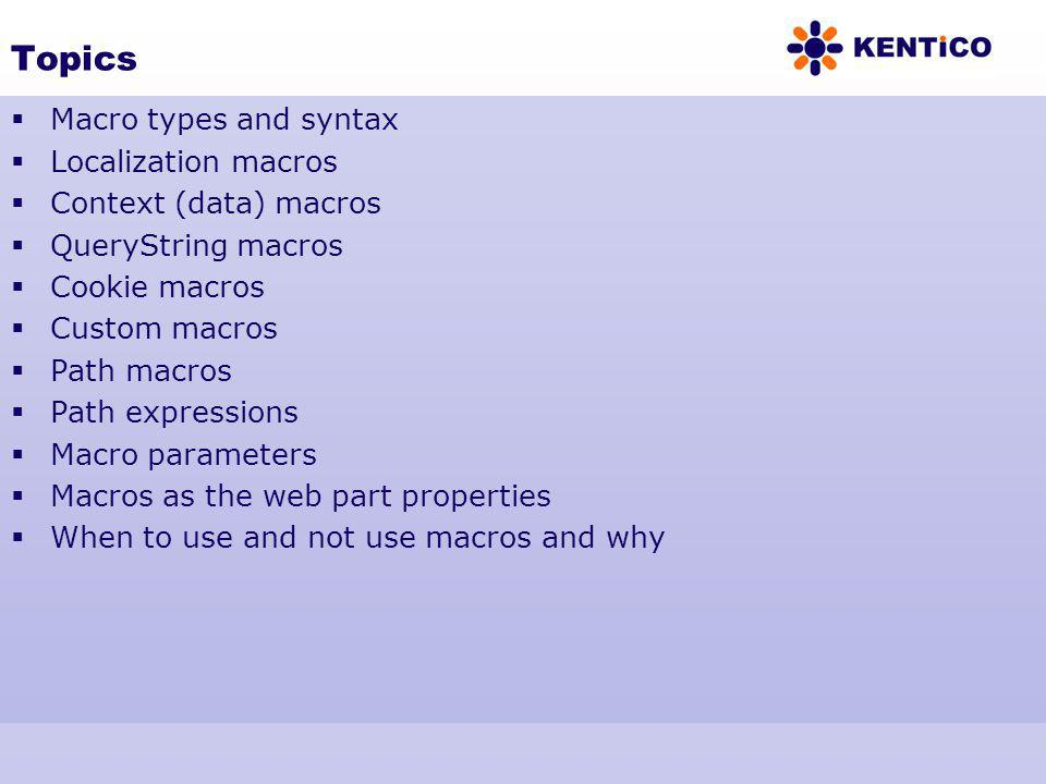 Topics Macro types and syntax Localization macros
