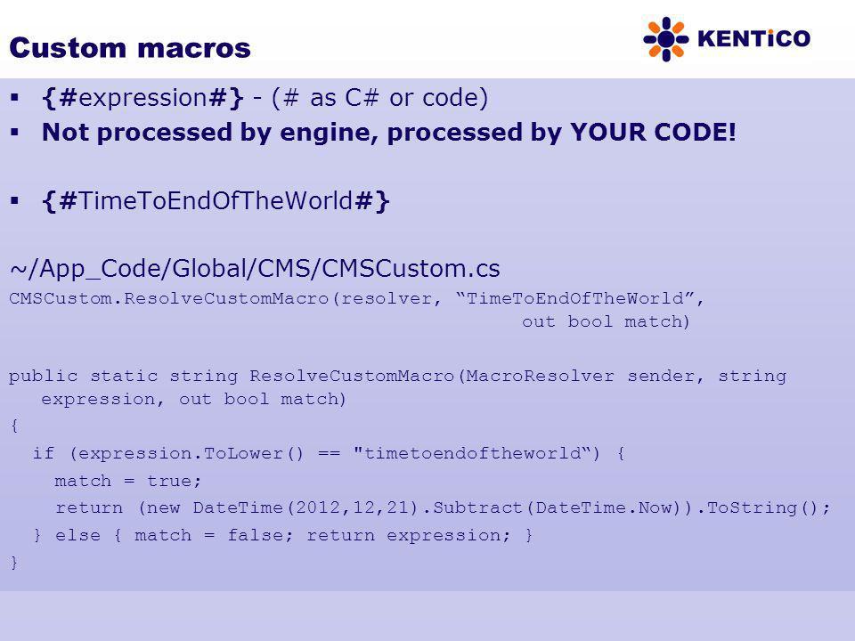 Custom macros {#expression#} - (# as C# or code)
