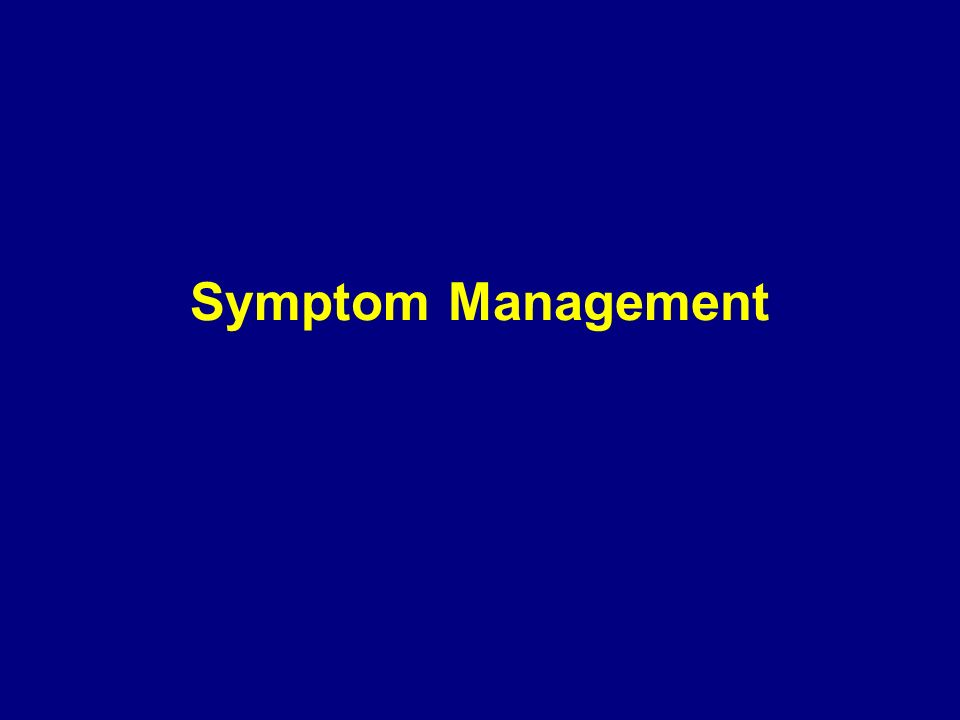 Symptom Management 103