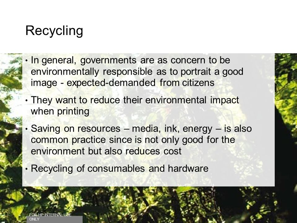 Recycling In general, governments are as concern to be environmentally responsible as to portrait a good image - expected-demanded from citizens.