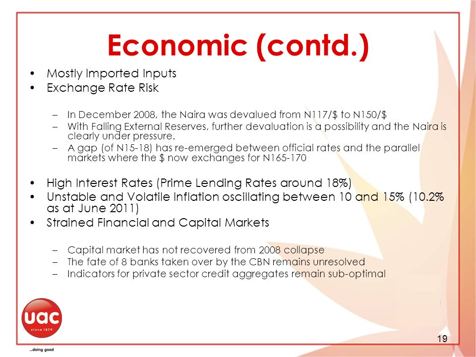 Economic (contd.) Mostly Imported Inputs Exchange Rate Risk