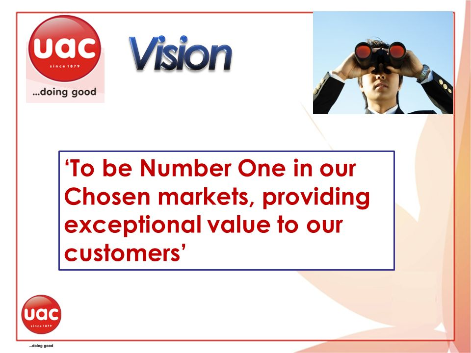 Vision 'To be Number One in our Chosen markets, providing exceptional value to our customers'