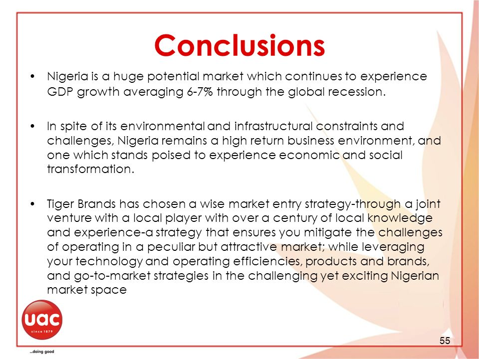 Conclusions Nigeria is a huge potential market which continues to experience GDP growth averaging 6-7% through the global recession.