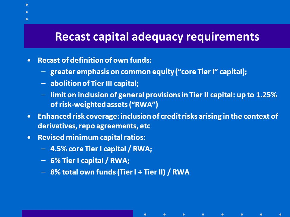 Recast capital adequacy requirements